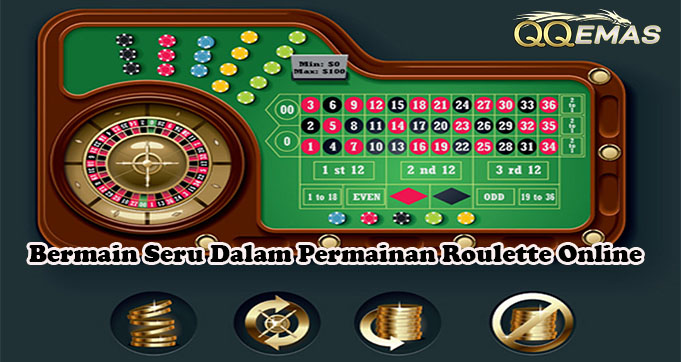 Bermain Seru Dalam Permainan Roulette Online
